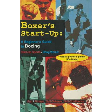 Boxer's Start-Up : A Beginner's Guide to Boxing