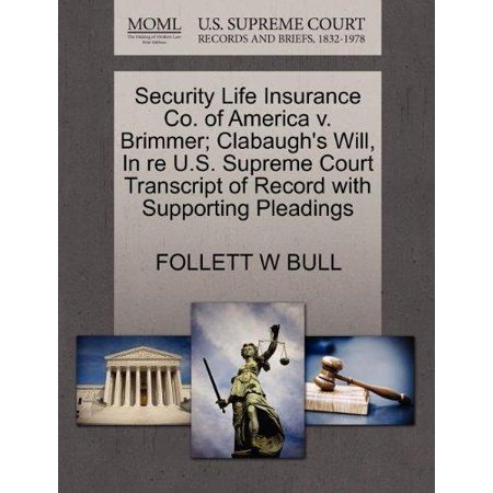Security Life Insurance Co  Of America V  Brimmer  Clabaughs Will  In Re U S  Supreme Court Transcript Of Record With Supporting Pleadings