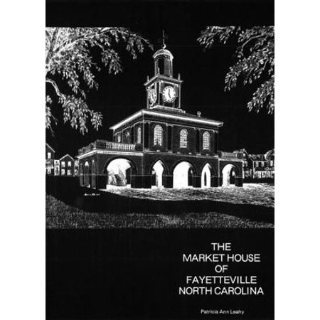 The Market House of Fayetteville, North Carolina - eBook - City Of Fayetteville Jobs