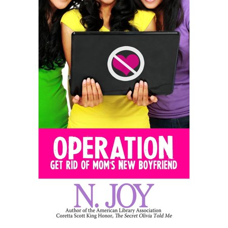 Operation Get Rid of Mom's New Boyfriend - eBook