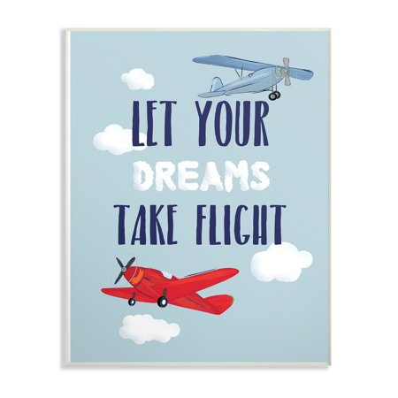 The Kids Room by Stupell Let Your Dreams Take Flight Airplanes Wall Plaque Art, 10 x 0.5 x 15