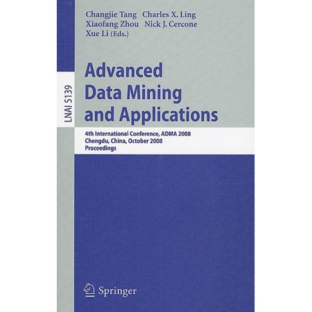 Advanced Data Mining and Applications: 4th International Conference, ADMA 2008, Chengdu, China, October 8-10, 2008