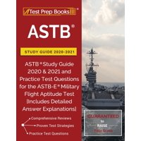ASTB Study Guide 2020-2021: ASTB Study Guide 2020 & 2021 and Practice Test Questions for the ASTB-E Military Flight Aptitude Test [Includes Detailed Answer Explanations] (Paperback)
