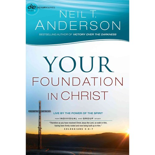 Your Foundation in Christ: Live by the Power of the Spirit, Study 3