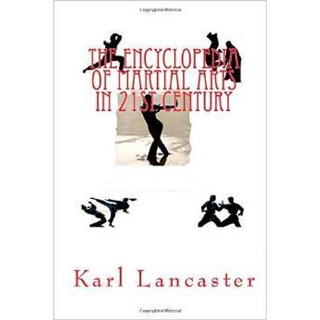 The Encylopedia of Martial Arts in 21st Century - - Century Martial Art