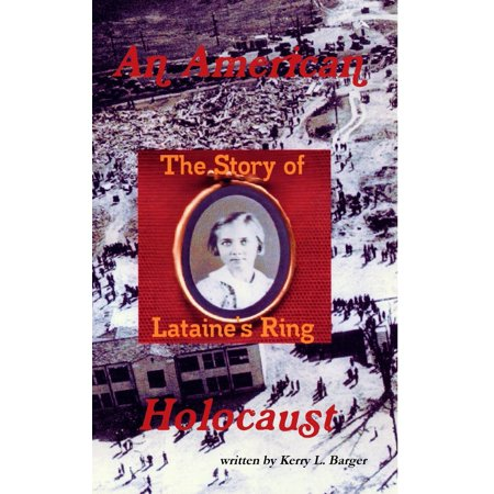 An American Holocaust : The Story of Lataine's