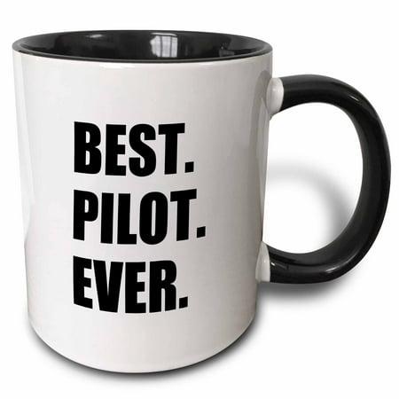 3dRose Best Pilot Ever, fun appreciation gift for talented airplane pilots - Two Tone Black Mug,