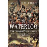 Waterloo : The French Perspective (Paperback)