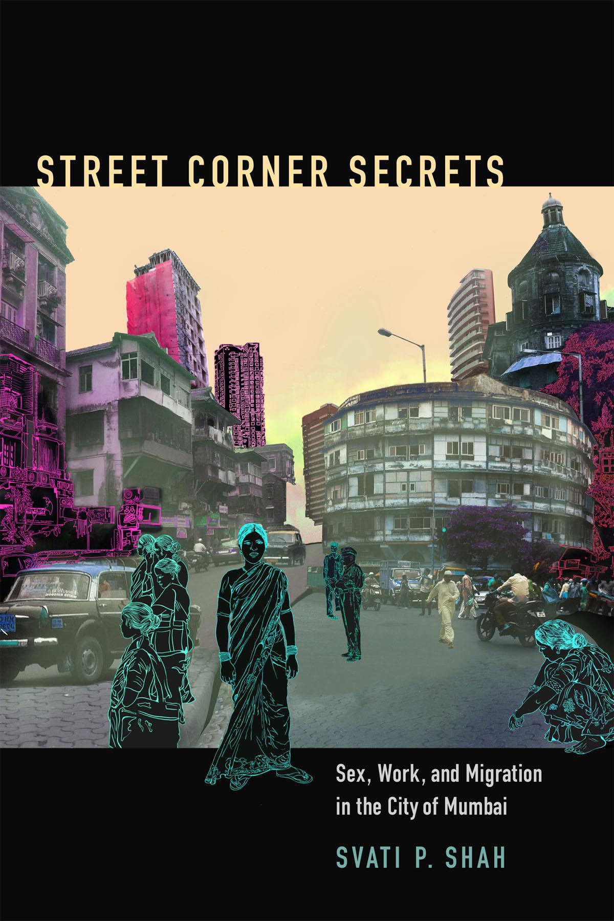 Street Corner Secrets  Sex, Work, And Migration In The -3587