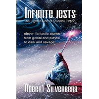 Infinite Jests : Science Fiction Humor by Philip K. Dick, Alfred Bester, Frederik Pohl, and More.