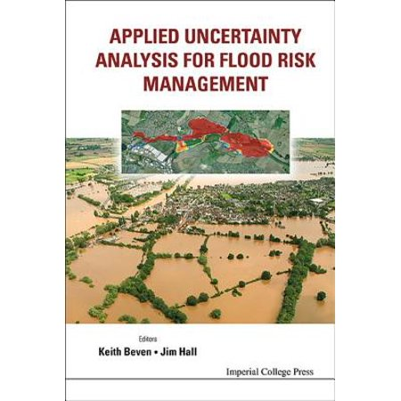Applied Uncertainty Analysis for Flood Risk Management - (Identify Risk And Apply Risk Management Processes)