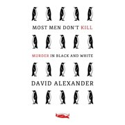 Most Men Don't Kill / Murder in Black and White: (A Classic Mystery Reprint) (Paperback)