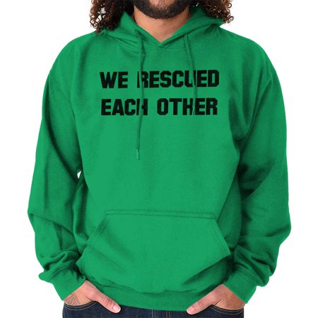 Brisco Brands We Rescued Each Other Adopt Pet Pullover Hoodie (We Found Each Other In The Dark)