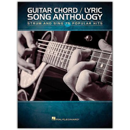 Hal Leonard Guitar Chord/Lyric Song Anthology-Strum and Sing 75 ...