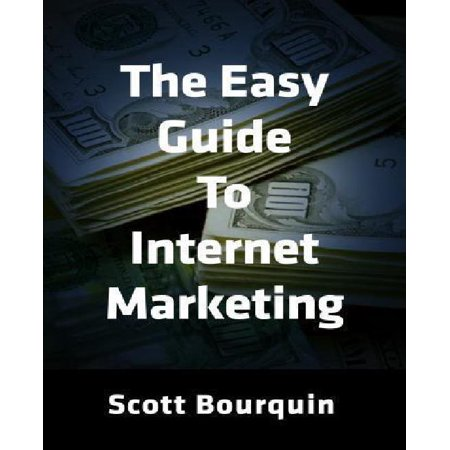 The Easy Guide To Internet Marketing  The Social Media And Internet Marketing Guide For Small Business