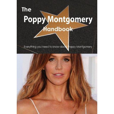 The Poppy Montgomery Handbook   Everything You Need To Know About Poppy Montgomery