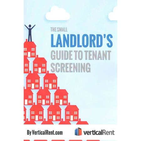 The Small Landlords Guide To Tenant Screening