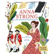 Anna Strong : A Spy During the American Revolution