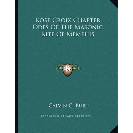 Rose Croix Chapter Odes of the Masonic Rite of Memphis