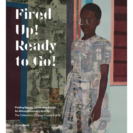- Fired Up! Ready to Go! : Finding Beauty, Demanding Equity: An African American Life in Art. The Collections of Peggy Cooper Cafritz