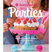 American Girl Parties : Delicious recipes for holidays & fun occasions