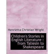 Children's Stories in English Literature : From Taliesin to Shakespeare