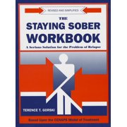 The Staying Sober Workbook : A Serious Solution for the Problem of Relapse (Paperback)