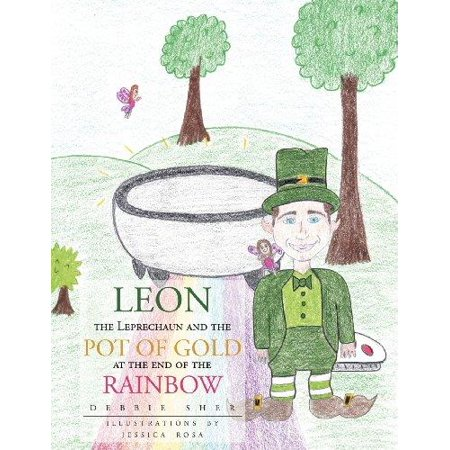 Leon the Leprechaun and the Pot of Gold at the End of the Rainbow - Rainbow Pot Of Gold