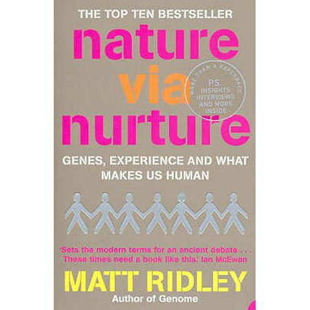 Nature Via Nurture : Genes, Experience and What Makes Us