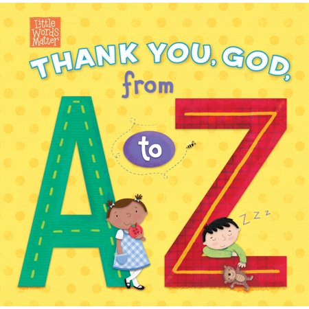 Thank You, God, from A to Z (Learning About God From A To Z)
