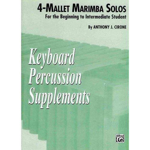Keyboard Percussion Supplements: 4-Mallet Marimba Solos: For the Beginning to Intermediate Student