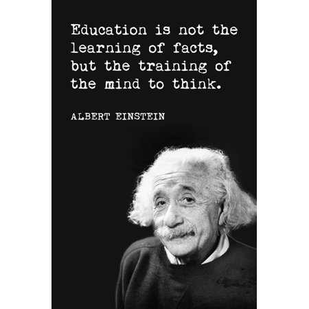 Albert Einstein - Education Is Not The Learning Of Facts, motivational classroom poster](Classroom Posters)