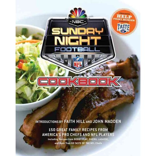NBC Sunday Night Football Cookbook: 150 Great Family Recipes from America's Pro Chefs and NFL Players