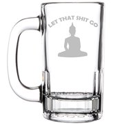 12oz Beer Mug Stein Glass Funny Buddha Let That Sht Go by Beer Mugs