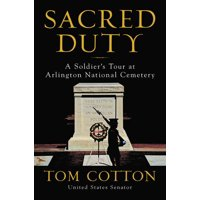 Sacred Duty: A Soldier's Tour at Arlington National Cemetery (Hardcover)