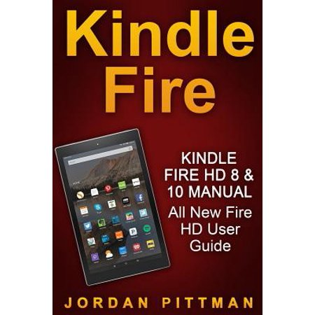 Kindle Fire HD 8 & 10 Manual : All New Fire HD User Guide (Ereader Apps For Kindle Fire)
