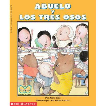 Abuelo and the Three Bears / Abuelo Y Los Tres Osos (Bilingual) :