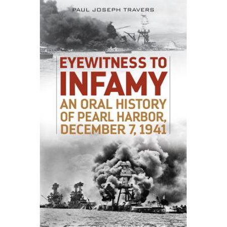Eyewitness to Infamy : An Oral History of Pearl Harbor, December 7,
