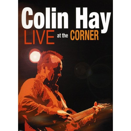 Colin Hay: Live At The Corner (Widescreen)