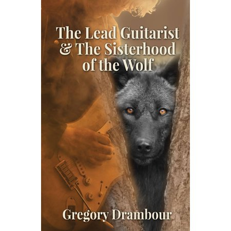 The Lead Guitarist & The Sisterhood of the Wolf -