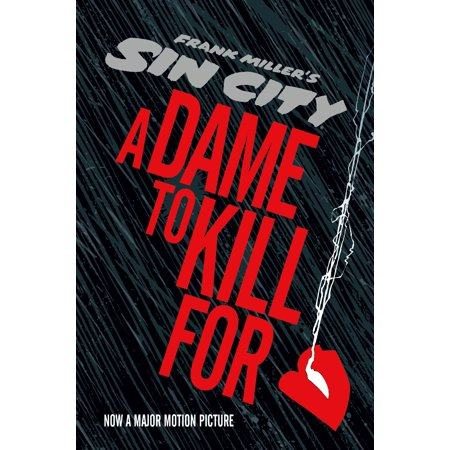 Sin City 2: A Dame to Kill For (A Dame To Kill For Graphic Novel)