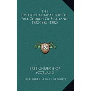 The College Calendar for the Free Church of Scotland, 1882-1883 (1882)