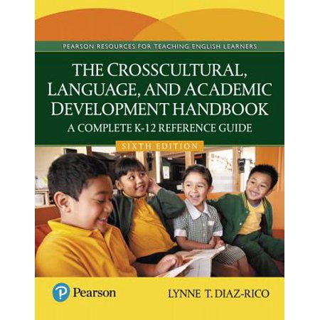 The Crosscultural, Language, and Academic Development Handbook : A Complete K-12 Reference (Sa12 Crosscultural Language And Academic Development Certificate)