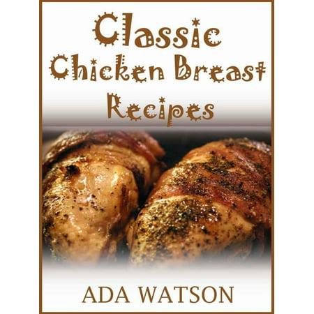 Classic Chicken Breast Recipes - eBook