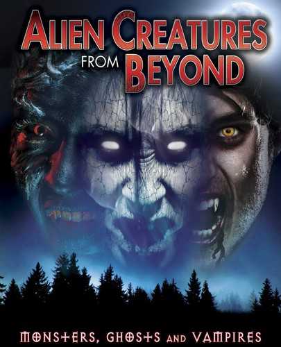 Alien Creatures from Beyond: Monsters, Ghosts & Vampires (DVD) by
