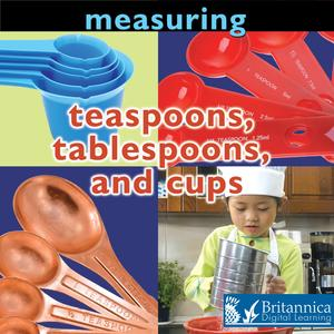 Measuring: Teaspoons, Tablespoons, and Cups - eBook