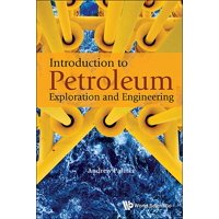 Introduction to Petroleum Exploration and Engineering (Hardcover)