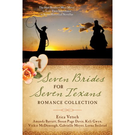Seven Brides for Seven Texans Romance Collection : The Hart Brothers Must Marry or Lose Their Inheritance in 7 Historical (My Romance Rodgers Hart)