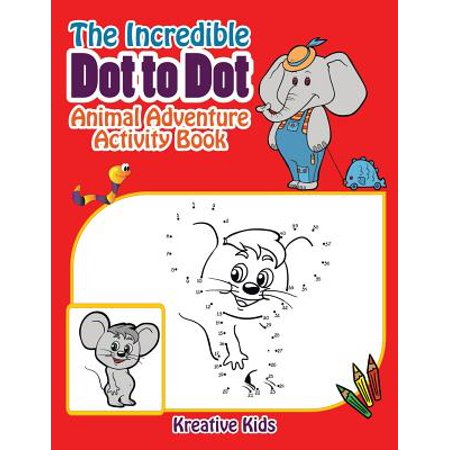 The Incredible Dot to Dot Animal Adventure Activity Book](Extreme Dot To Dot Books)