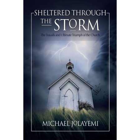 - Sheltered Through the Storm: The Travails and Ultimate Triumph of the Church - eBook